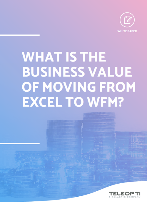 What is the business value of moving from Excel to WFM?