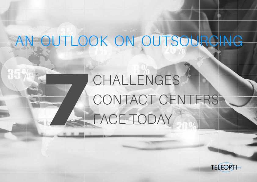 An Outlook on Outsourcing: 7 Challenges Contact Centers Face Today